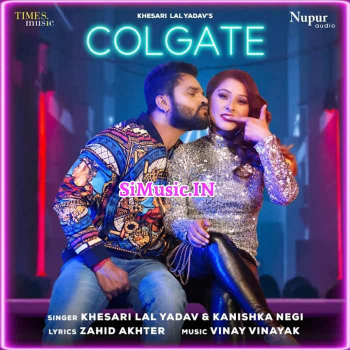 Colgate (Khesari Lal Yadav, Kanishka Negi) 2021 Mp3 Song