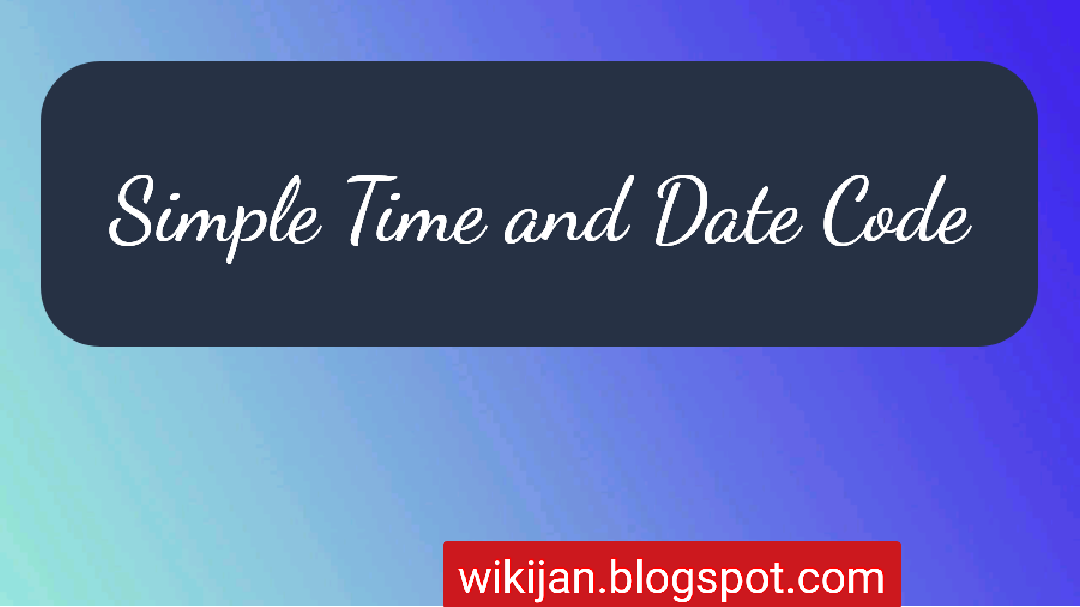 Simple Table style time and Date Code