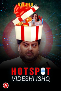 Hotspot ( Videshi Ishq ) (2021) Hindi [Episodes 01-02 Added] | x264 WEB-DL| 1080p | 720p | 480p | Download UllU Exclusive Series | Watch Online | GDrive | Direct Links